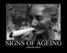 Aging Swollen Joints Weed Memes