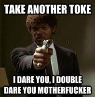 Take another toke..