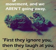 I am part of the legalization movement weed quotes