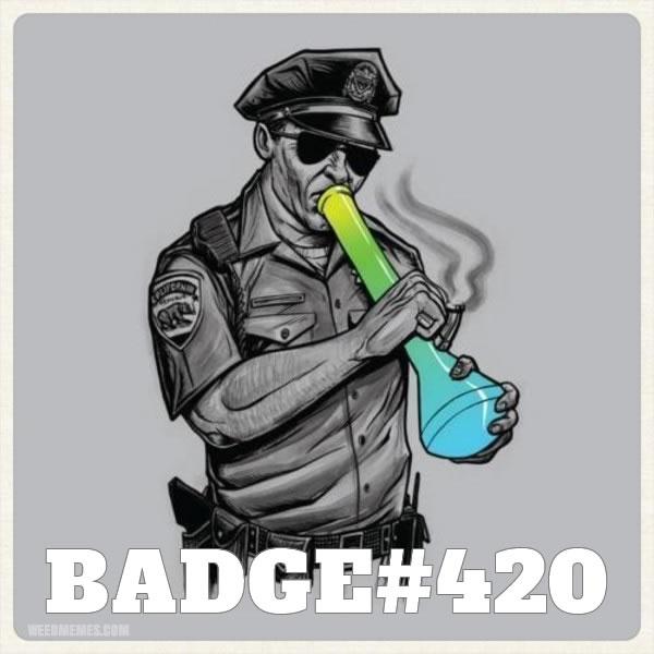 Badge 420 Weed Memes