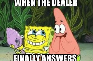 When The Dealer Finally Answers Spongebob Weed Memes