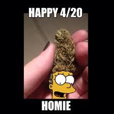 Happy 420 Homie