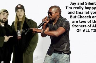 Jay & Silent Bob Kanye Ima Let You Finish Cheech & Chong Weed Meme