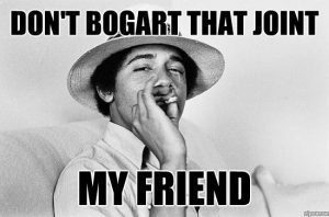 Obama Dont Bogart Joint Pot Memes
