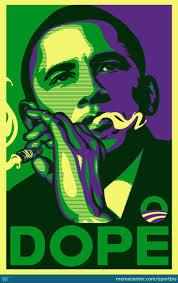 Obama Dope Weed Memes