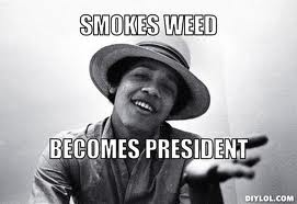 Obama Smoke weed Become President