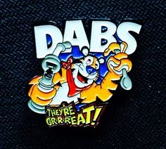 Dabs. They're Grrreat!