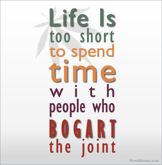 Don't Bogart The Joint Stoner Memes