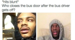 Hit the Blunt Meme Bus Door