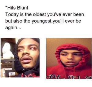 Hits blunt meme youngest oldest