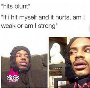 Hits Blunt Meme Weak Strong