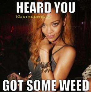 Rihanna Heard You Got Weed