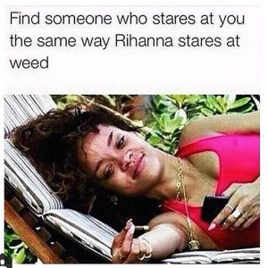 Rihanna Weed Stare Memes
