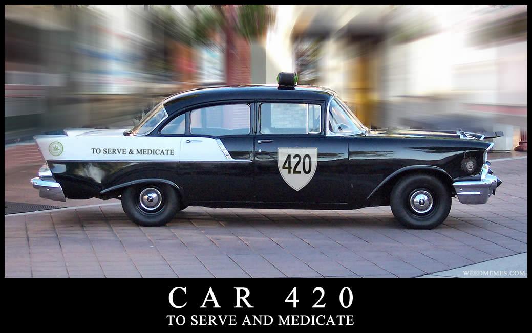 Car 420 – To Serve & Medicate Weed Memes