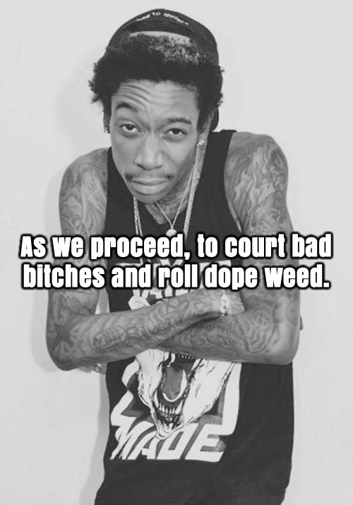 Trendy Wiz Khalifa Quotes wiz khalifa bad bitches dope weed quote - Wiz Khalifa Quotes