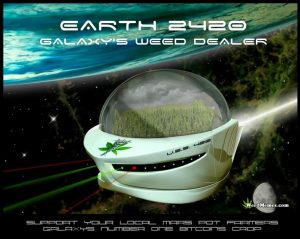 Earth 2420 Galaxy's Weed Dealer Memes