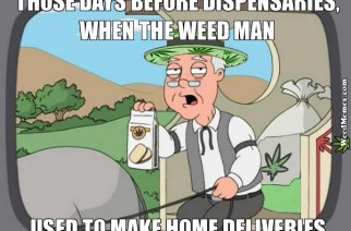 Days Before Marijuana Dispensaries Weed Man Home Delivery Memes