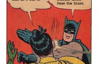 Batman Slapping Robin Pass The Blunt Weed Memes