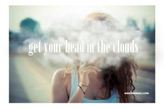 Get Your Head In The Clouds – Marijuana Quotes