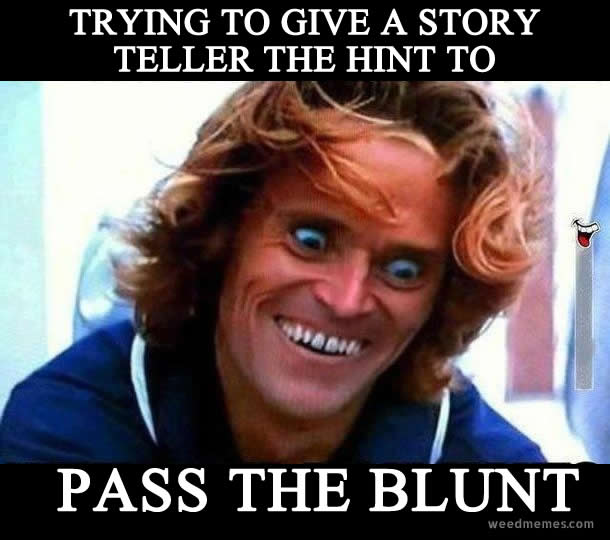Pass The Blunt Memes