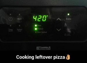 420 Leftover Pizza Weed Memes