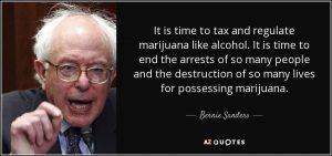 Bernie Sanders Marijuana Quote Tax Regulate