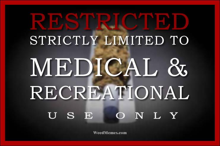 marijuana medical recreational use weedmemes marijuana warning label restricted use funny weed memes