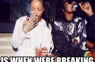 Snoop Rihanna Break Weed Meme