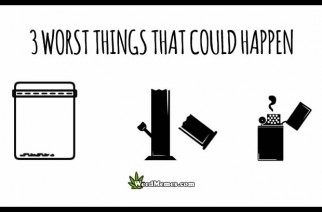 Three Worst Things That Could Happen Funny Weed Memes