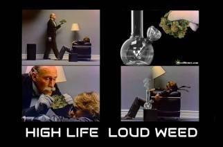 High Life Loud Weed 420 Memes