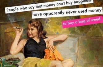 Money Buys Bag of Weed Happiness Funny Weed Memes