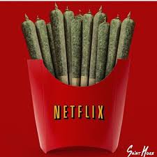 Netflix Chill Blunts Fries WeedMemes