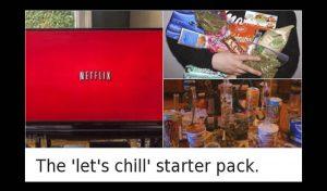 Netflix Chill Starter Pack WeedMemes