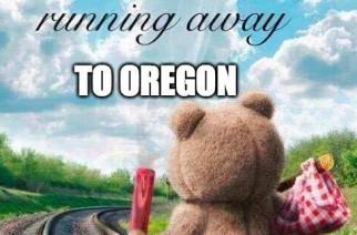 Oregon Legalized Weed Memes Runaway To  Oregon Memes
