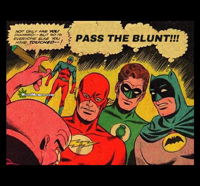 DC Comics Superheroes Pass The Blunt Weed Memes