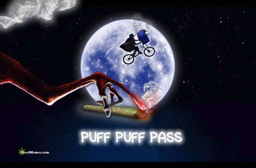 ET Puff Puff Pass The Blunt Fly High Weed Memes