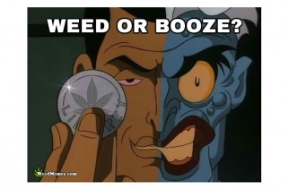 Two Face Booze Weed Memes