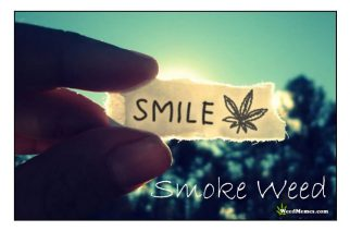 Smile Smoke Weed Inspiration Quote To Be Happy Weed Memes