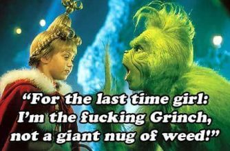 Grinch Giant Nug of Marijuana Funny Weed Memes