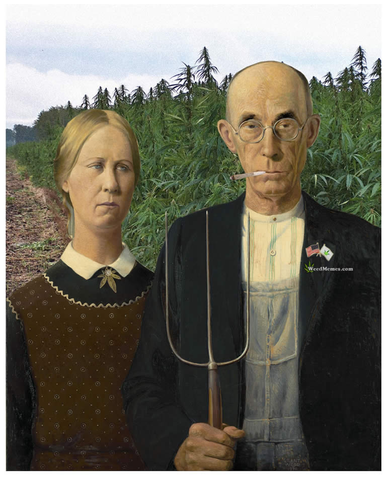 American Gothic Spoof Grow Your Own Pot Farmer Marijuana Art – Weed Memes