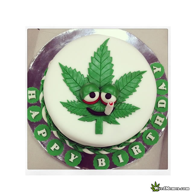 Stoned Marijuana Leaf Smoking Weed Birthday Cake Weed Memes