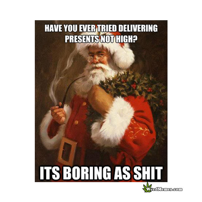 #11 Stoner Santa Delivers Presents High AF Christmas Weed Meme