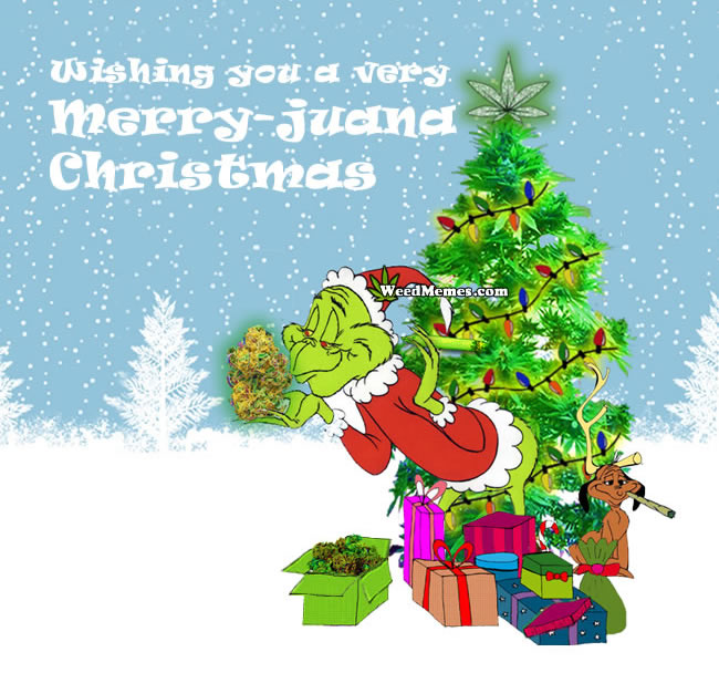 Stoner Grinch Christmas Weed Memes Wishing You A Merry Juana Christmas Weed Memes