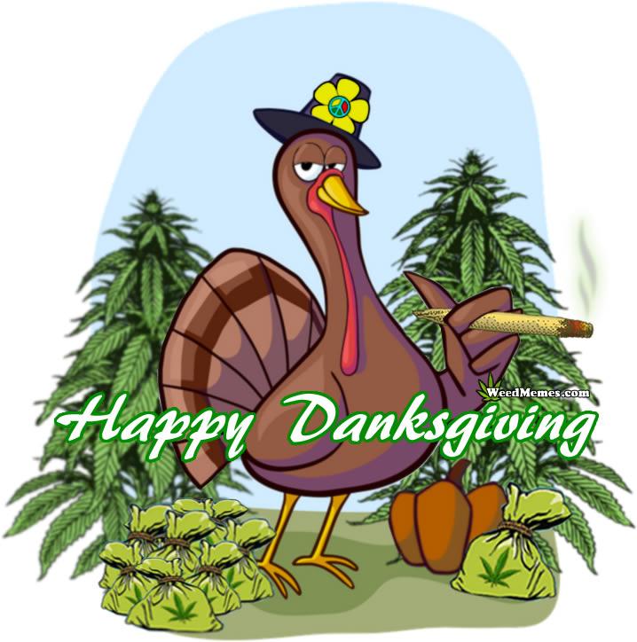 Happy Danksgiving Stoner Turkey Pot Farmer Smoking Weed Weed Memes